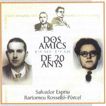 Dos amics de 20 anys: Salvador Espriu i Bartomeu Rosselló-Pòrcel